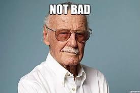 Stan Meme - stan lee not bad weknowmemes generator