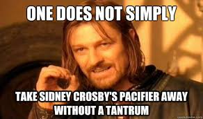 Sidney Crosby Memes - one does not simply take sidney crosby s pacifier away without a