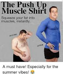 Muscle Memes - the push up muscle shirt squeeze your fat into muscles instantly
