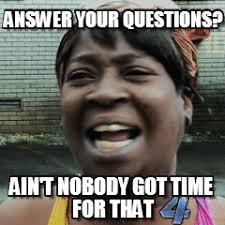Meme Questions - answer your questions sweet brown meme on memegen
