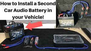 how to install a second car audio battery in your vehicle youtube