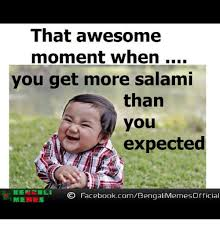 Salami Meme - that awesome moment when you get more salami than you expected bert