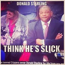Sterling Meme - icymi funniest donald sterling memes page 8