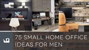 Office Ideas 75 Small Home Office Ideas For Men Design Inspiration Youtube