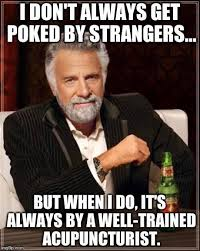 Acupuncture Meme - the most interesting acupuncturist in the world life balance