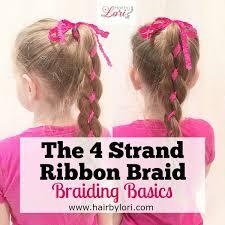 hair ribbon braiding basics how to 4 strand ribbon braid hair by lori