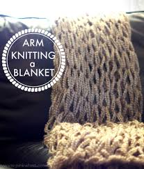 arm knitting a blanket a great gift idea pinkwhen