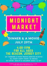 dinner u0026 a movie by midnight market jersey city on july 29 2017