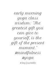 quote about early morning class wisdom the greatest gift
