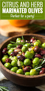 easy citrus herb marinated olives the chunky chef