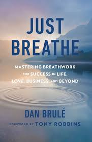 just breathe book by dan brule tony robbins official