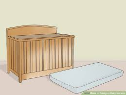 how to design a baby nursery with pictures wikihow