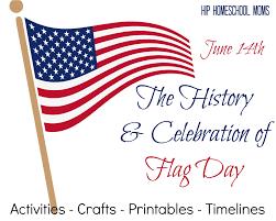 the history u0026 celebration of flag day hip homeschool moms