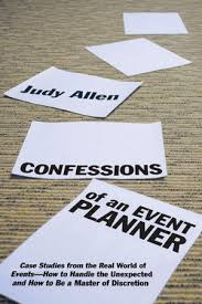 How To Become A Party Planner Wiley Confessions Of An Event Planner Case Studies From The Real