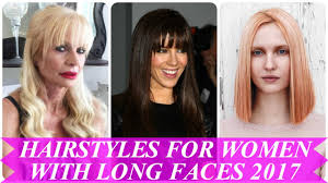 best hairstyles for women with long faces 2017 youtube