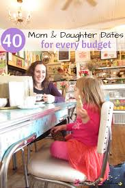 talk mom and daughter dates for every budget budgeting