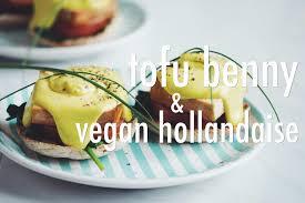 tofu benny u0026 vegan hollandaise for food youtube
