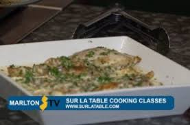 sur la table cooking class marlton marltontv local news and events