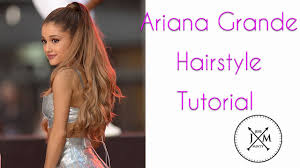 ariana grande high ponytail hairstyle tutorial youtube
