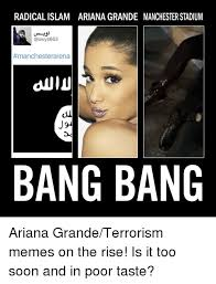 Ariana Grande Meme - radicalislam ariana grande manchester stadium manchester arena bang