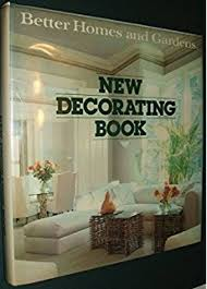 better homes and gardens decorating book better homes and gardens decorating home and room design