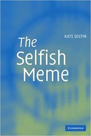 The Selfish Meme - com the selfish meme a critical reassessment