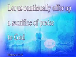 hebrews 13 15 through him then let us continually offer up a