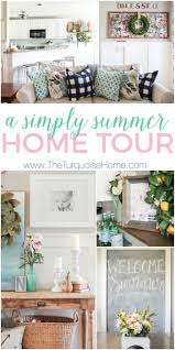 Summer Home The Summer House Simply Summer Home Tour 2017 The Turquoise Home