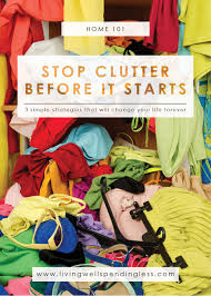 How To Declutter Basement How To Stop Clutter Before It Starts Eliminate Mindless Spending