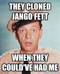 Jango Fett Meme - cloned jango fett