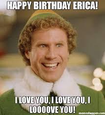 Meme Generator Birthday - happy birthday erica i love you i love you i loooove you meme