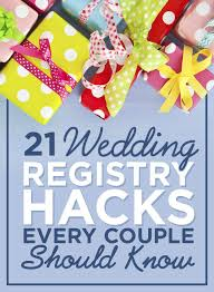 where should i register for wedding 21 genius wedding registry hacks for future newlyweds