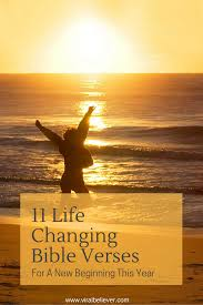 11 life changing bible verses about a new beginning