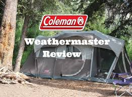 coleman weathermaster 6 tent review youtube