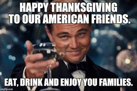 Happy Thanksgiving Meme - happy thanksgiving imgflip