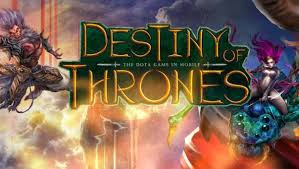 of thrones apk destiny of thrones moba gameplay ios android proapk android
