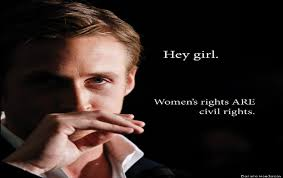 Womens Rights Memes - hey girl those ryan gosling memes actually do some good