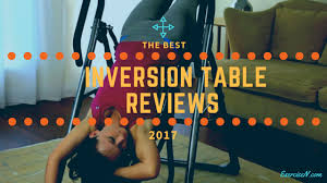 Best Inversion Table Reviews by Inversion Table Reviews U2013 Best Of 2017 Exercisen