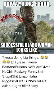 Successful Black Woman Meme - how a young proud successful black woman looks like tyresa doing big