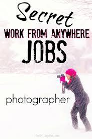 secret work from anywhere jobs u2013 photographer photographers