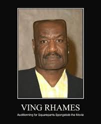 Ving Meme - ving rhames auditioning for squarepants spongebob the movie