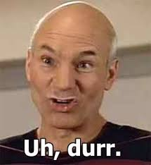 Funny Insulting Memes - uh durr picard only the funnies pinterest