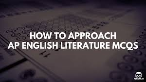 how to approach ap english literature multiple choice questions
