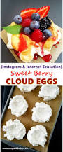 light desserts for thanksgiving sweet berry cloud eggs is a quick easy and light dessert made