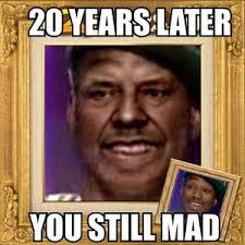 You Still Mad Meme - u mad encyclopedia dramatica