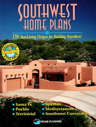 pueblo style house plans southwest home plans 138 sun loving designs for building anywhere