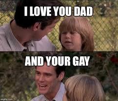 Gay Love Memes - thats just something x say meme imgflip