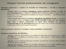 activit des si es sociaux analyser l activité professionnelle des enseignants pourquoi l