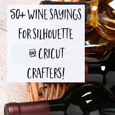 themed sayings best 25 wine sayings ideas on wine glass sayings