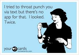 Throat Punch Meme - i tried to throat punch you via text